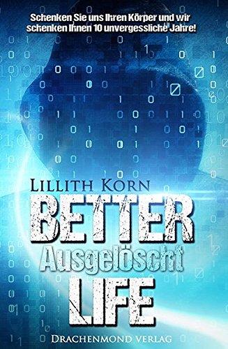 Korn, Lillith: Better Life 1 - Ausgelöscht