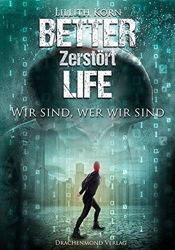Korn, Lillith: Better Life 2 - Zerstört