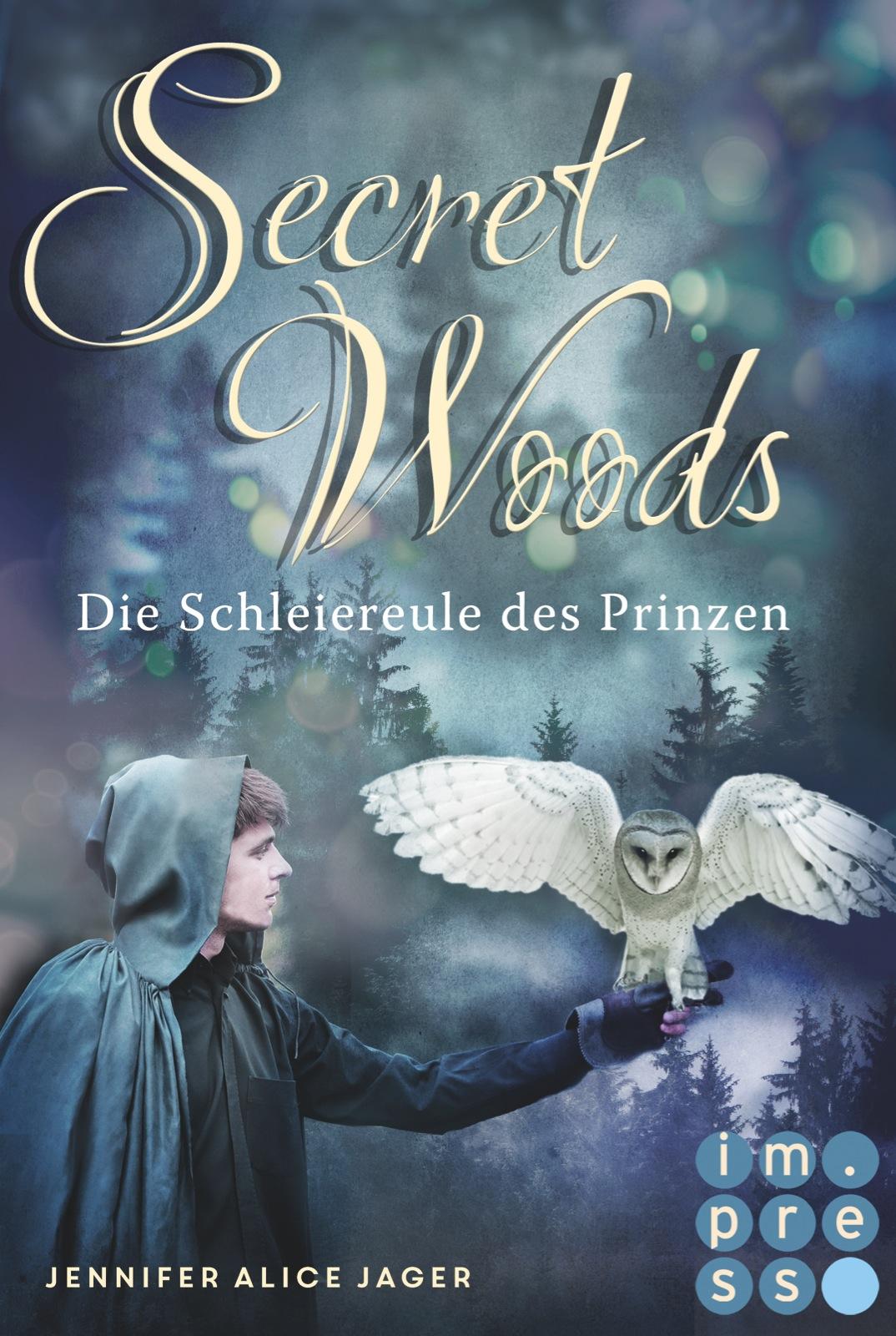 Jager, Jennifer Alice: Secret Woods - Die Schleiereule des Prinzen