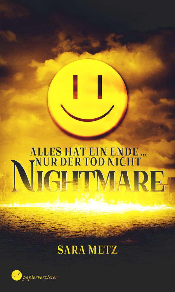 Metz, Sara: Nightmare - Alles hat ein Ende nur der Tod nicht