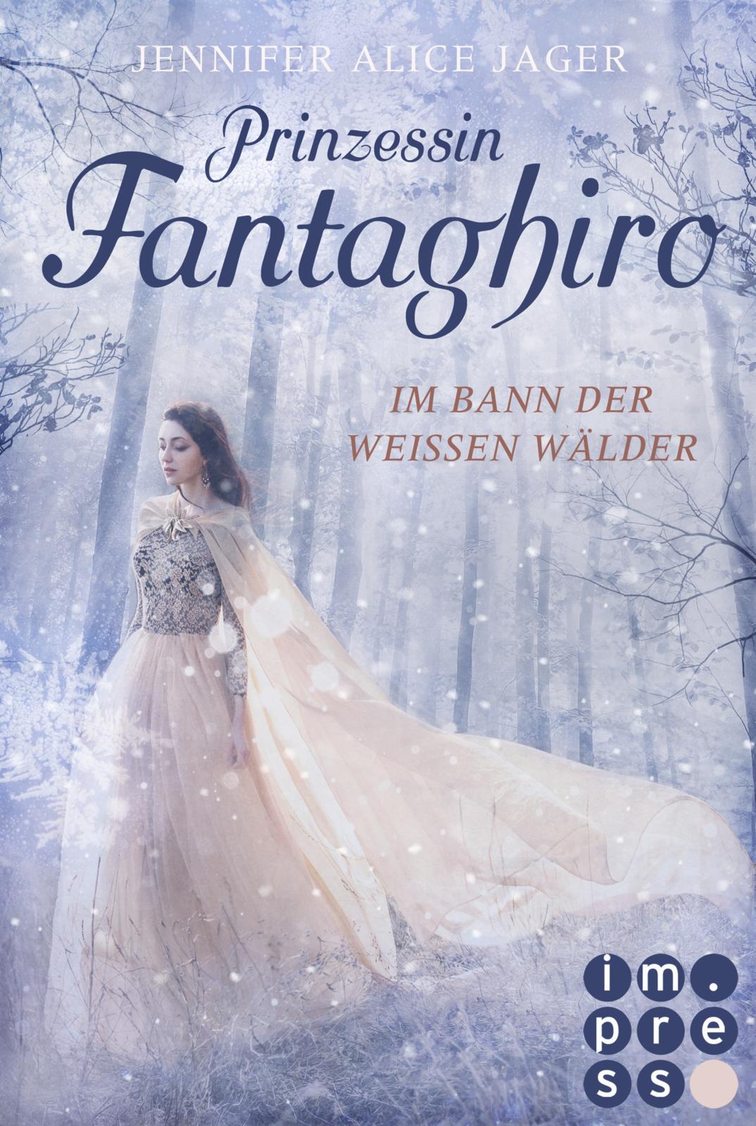 Jager, Jennifer Alice: Prinzessin Fantaghiro - Im Bann der weißen Wälder