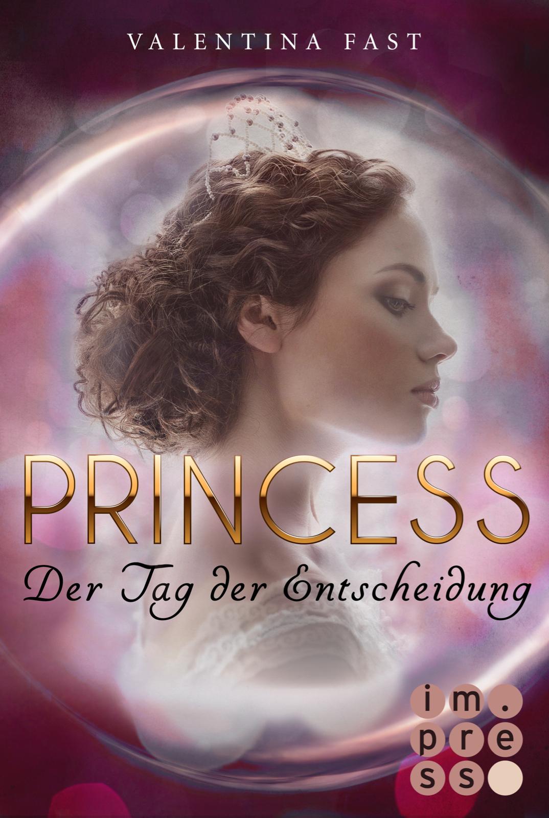Fast, Valentina: Princess - Der Tag der Entscheidung