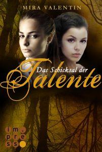 Valentin, Mira - Das Schicksal der Talente
