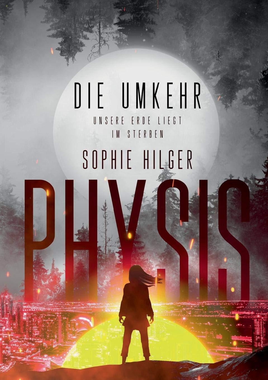 Hilger, Sophie - Physis, Die Umkehr