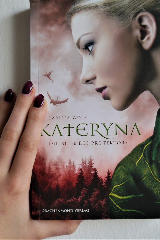 Kateryna, Die Reise des Protektors, Larissa Wolf, Drachenmond Verlag