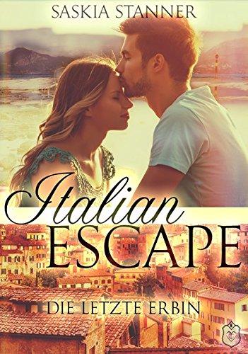 Stanner, Saskia - Italian Escape, Die letzte Erbin