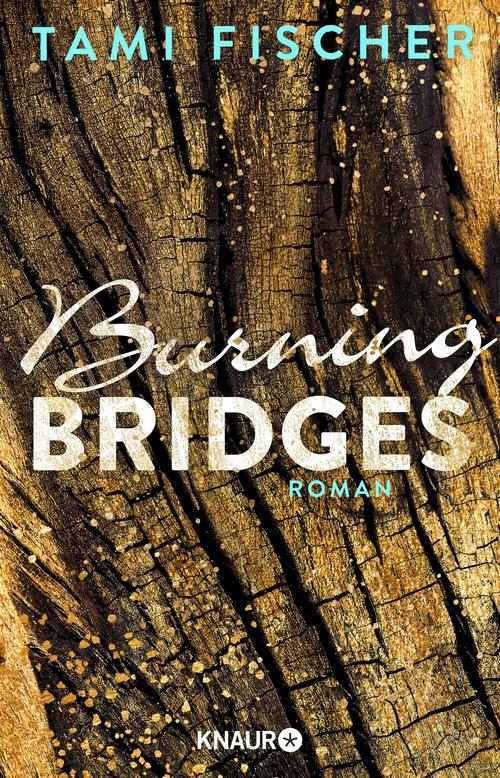 Fischer, Tami: Burning Bridges, Droemer Knaur