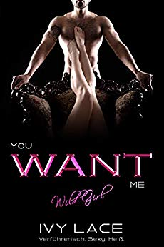 Lace, Ivy: You want me wild girl