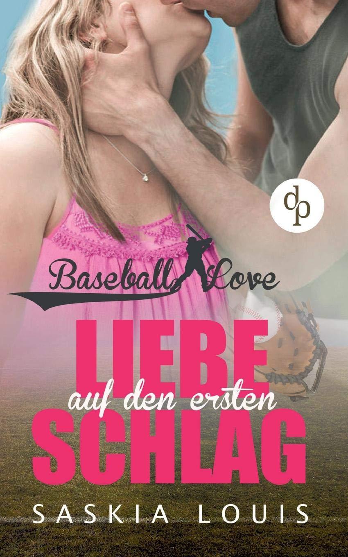 Louis, Saskia: Baseball Love - Liebe auf den ersten Schlag