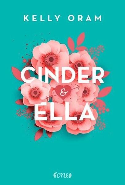 Oram, Kelly: Cinder und Ella, one Verlag